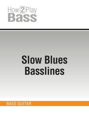 Slow Blues Basslines
